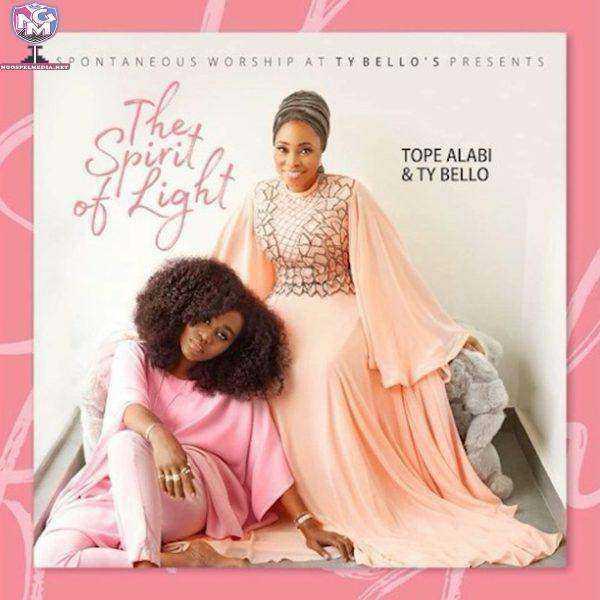 Full Album Tope Alabi & TY Bello - The Spirit Of Light