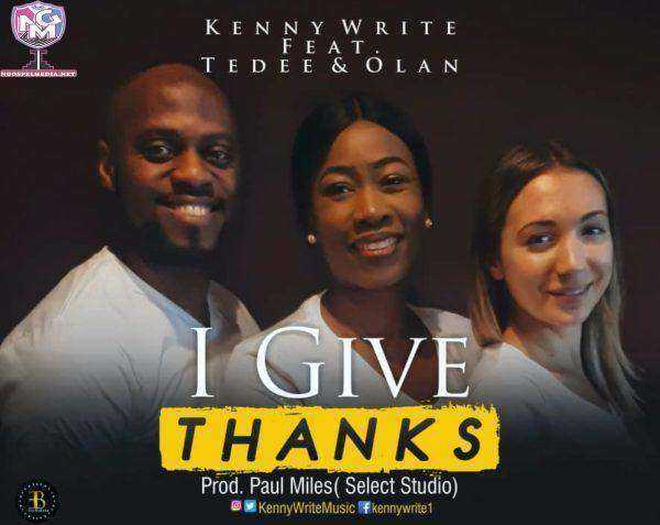 Gospel Song Video Kennywrite Ft. Tedee & Olan - Modupe [I Give Thanks]