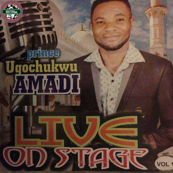 Prince Ugochukwu Amadi - (live on stage) Vol. 1 [ngospelmedia.net]