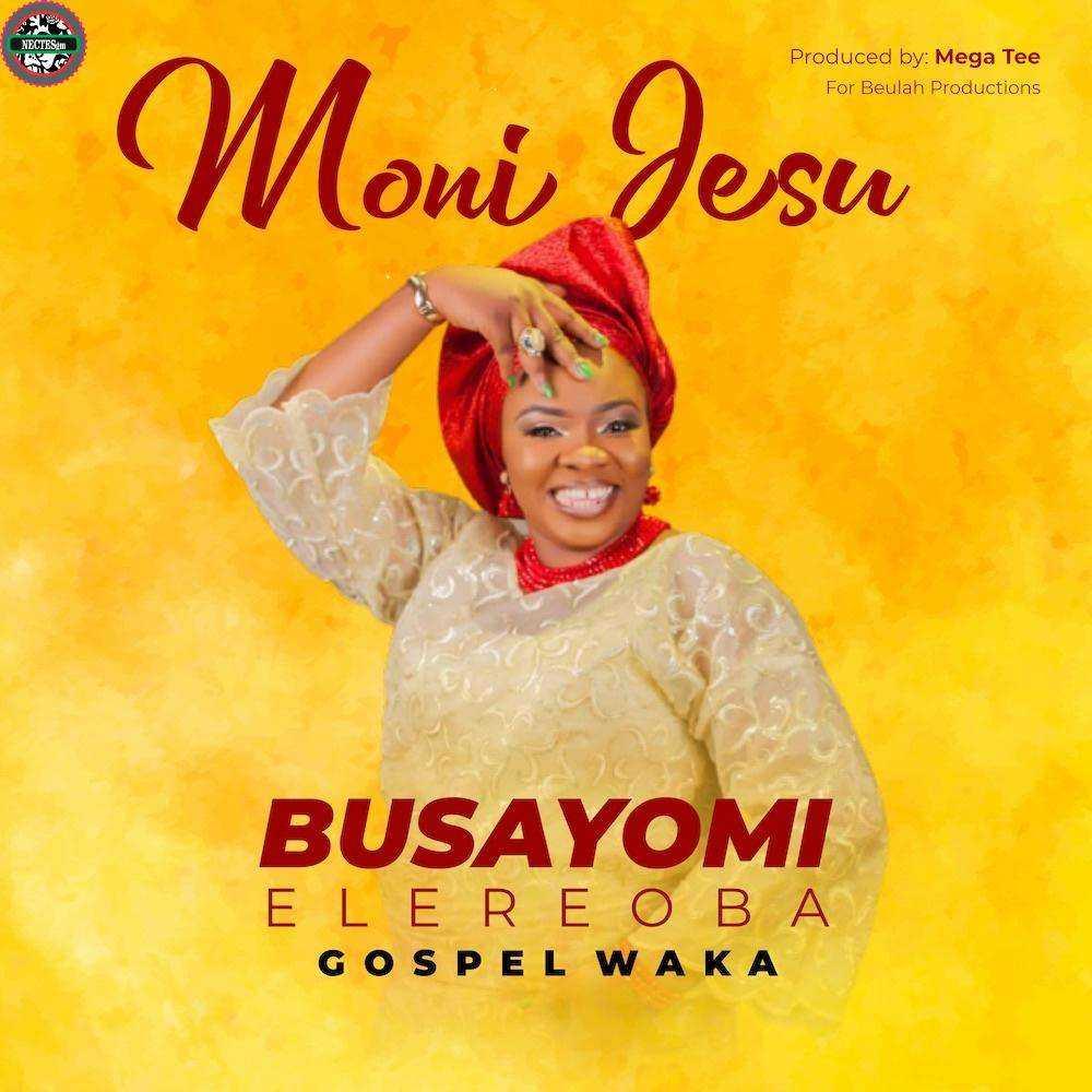 Moni Jesu - Busayomi ElereOba _ Free Yoruba Song Download