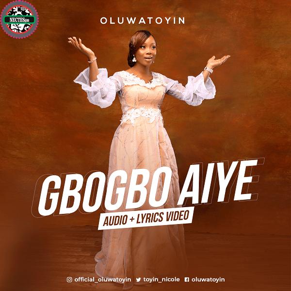 [Lyric Video] Gbogbo Aiye - Oluwatoyin