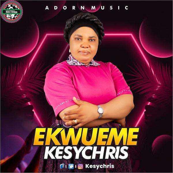 {Mp3 Song Download} Ekwueme - Kesychris