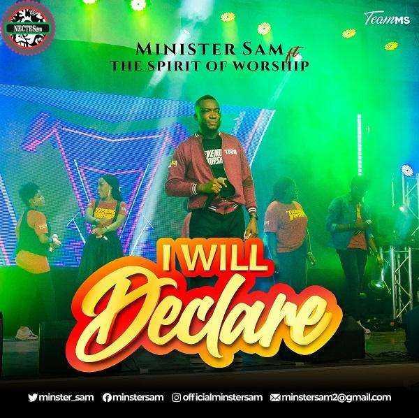 [Video] I Will Declare (Live) - Minister Sam {ngospelmedia.net}