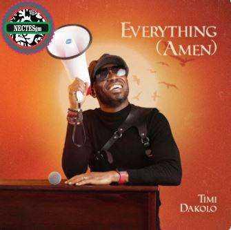 Everything Amen By Timi Dakolo Complete Lyrics