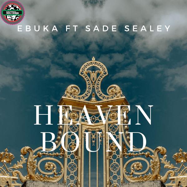 Heaven bound Lyrics - Ebuka Ft. Sade Sealey