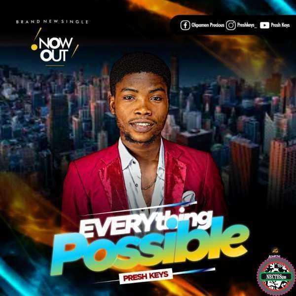 {Lyrics} Everything is possible - Presh Keys