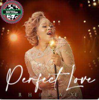{Lyrics} Perfect Love - Rhema 'Ye