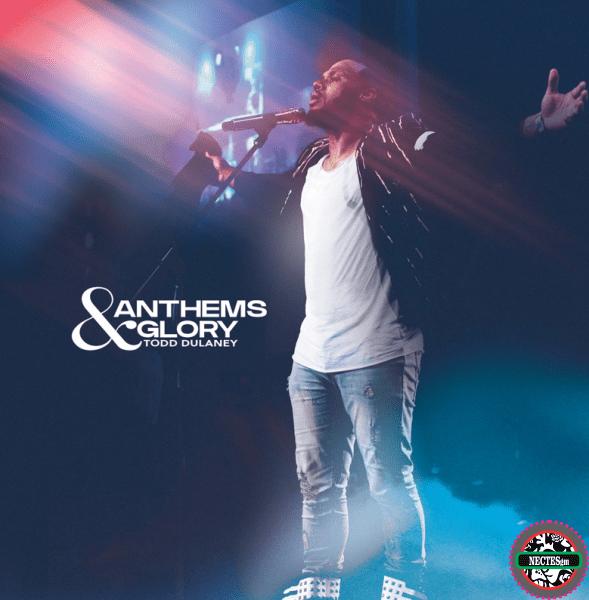 [MUSIC ALBUM] Anthems & Glory - Todd Dulaney
