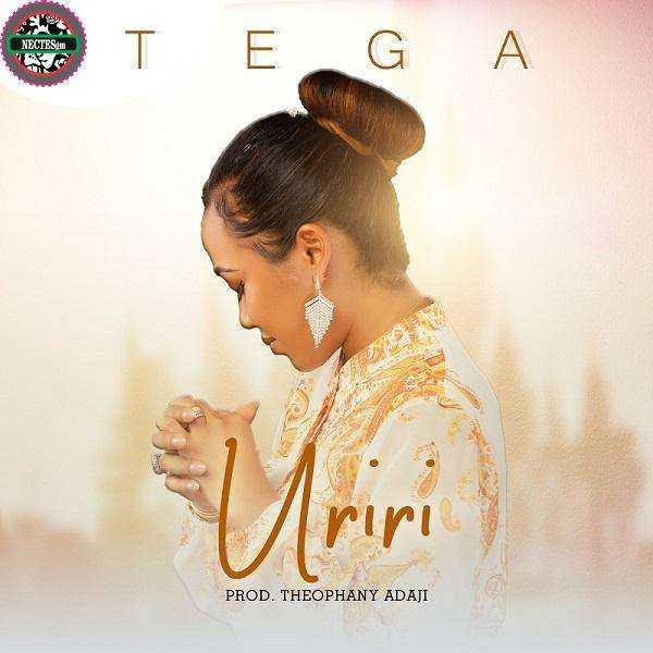 [Music Download + Lyrics] Uriri - Tega