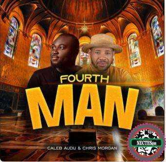 Fourthman - Caleb Audu feat. Chris Morgan Lyrics