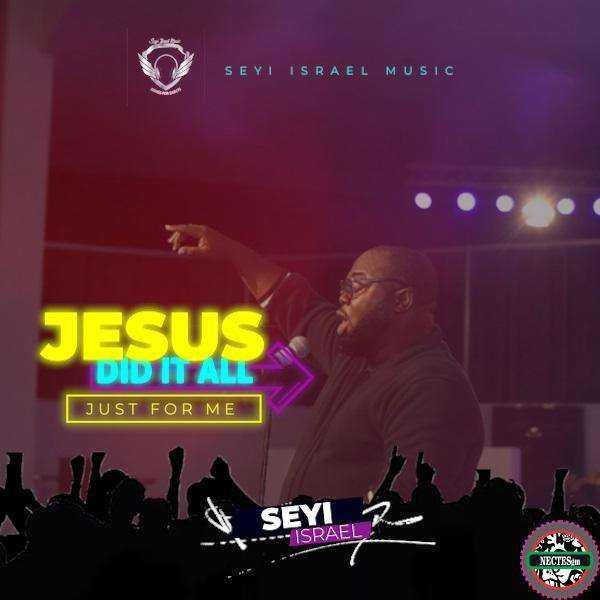 Jesus Did It All - Seyi Israel