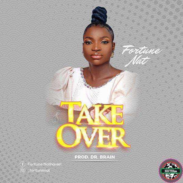[Music + Lyrics] Take Over - Fortune Nat