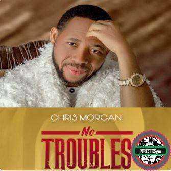 No Troubles - Chris Morgan Lyrics