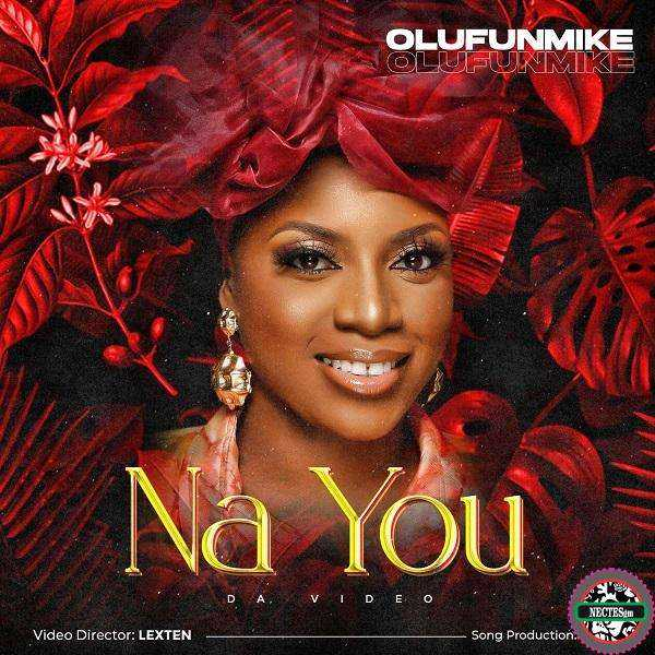 [Video + Music Download] Na You - Olufunmike